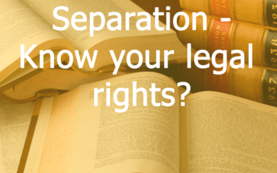Separation – Do you know your legal rights?